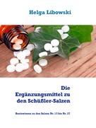 Helga Libowski: Die Ergänzungsmittel zu den Schüßler-Salzen ★★★★