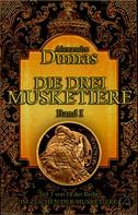 Alexandre Dumas: Die drei Musketiere. Band I