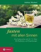 Andreas Wuchner: Fasten mit allen Sinnen ★★★★