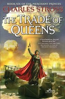 Charles Stross: The Trade of Queens