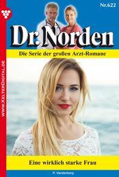 Dr. Norden 622 – Arztroman - Eine wirklich starke Frau