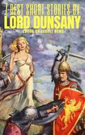 Lord Dunsany: 7 best short stories by Lord Dunsany