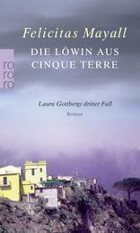 Die Löwin aus Cinque Terre - Laura Gottbergs dritter Fall
