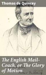 The English Mail-Coach, or The Glory of Motion