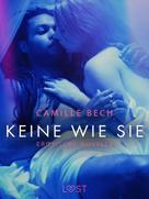 Camille Bech: Keine wie sie: Erotische Novelle