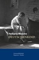Herbjørg Wassmo: Deutschenkind
