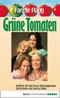 Fannie Flagg: Grüne Tomaten ★★★★★