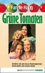 Grüne Tomaten - Roman