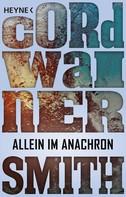 Cordwainer Smith: Allein im Anachron - ★★★★