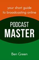 Ben Green: Podcast Master ★★★★
