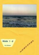 Kurt Baldauf: Welle 1 - 8