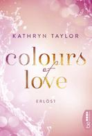 Kathryn Taylor: Colours of Love - Erlöst ★★★★
