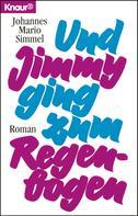 Johannes Mario Simmel: Und Jimmy ging zum Regenbogen ★★★★