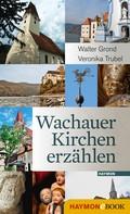 Walter Grond: Wachauer Kirchen erzählen