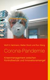 Corona-Pandemie - Krisenmanagement zwischen Kontrollverlust und Innovationsmangel
