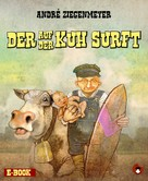 André Ziegenmeyer: Der auf der Kuh surft