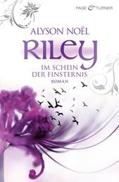 Riley - Im Schein der Finsternis - - Roman