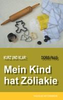 Doris Paas: Kurz und klar: Mein Kind hat Zöliakie ★★★★★