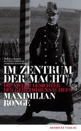 Im Zentrum der Macht - Die vielen Gesichter des Geheimdienstchefs Maximilian Ronge