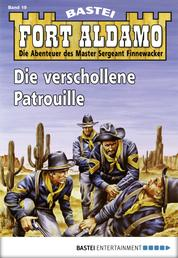 Fort Aldamo - Folge 019 - Die verschollene Patrouille