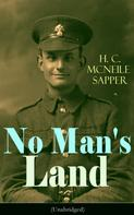 H. C. McNeile, Sapper: No Man's Land (Unabridged)