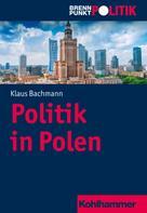 Klaus Bachmann: Politik in Polen