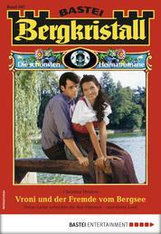 Bergkristall 307 - Heimatroman - Vroni und der Fremde vom Bergsee