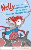 Roland Chambers: Nelly und die abenteuerliche Suche nach Kapitän Wellenflieger ★★★★