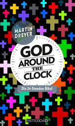 God around the clock - Die 24-Stunden-Bibel