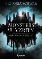 Victoria Schwab: Monsters of Verity 1 - Dieses wilde, wilde Lied ★★★★