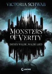 Monsters of Verity (Band 1) - Dieses wilde, wilde Lied - Dark Urban Fantasy