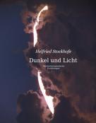 Helfried Stockhofe: Dunkel und Licht