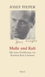 Muße und Kult - Mit einer Einführung von Kardinal Karl Lehmann