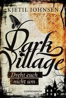 Kjetil Johnsen: Dark Village - Band 2 ★★★★