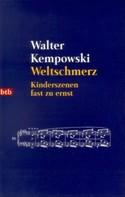 Walter Kempowski: Weltschmerz