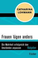 Catharina Lohmann: Frauen lügen anders