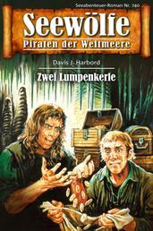 Seewölfe - Piraten der Weltmeere 740 - Zwei Lumpenkerle