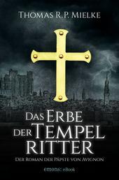 Das Erbe der Tempelritter - Der Roman der Päpste von Avignon