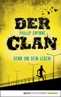 Phillip Gwynne: Der Clan - Renn um dein Leben! ★★★★