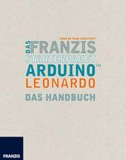 Das Franzis Starterpaket Arduino Leonardo - Das Handbuch für den Schnelleinstieg