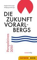 Siegfried Steininger: Die Zukunft Vorarlbergs