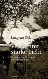 Verdammt starke Liebe - Die wahre Geschichte von Stefan K. und Willi G.