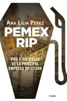 Ana Lilia Pérez: PEMEX RIP