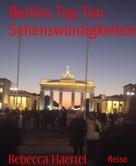 Rebecca Haertel: Berlins Top Ten Sehenswürdigkeiten