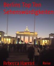 Berlins Top Ten Sehenswürdigkeiten