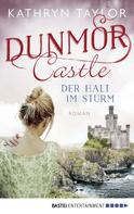Kathryn Taylor: Dunmor Castle - Der Halt im Sturm ★★★★