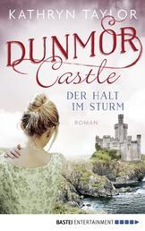 Dunmor Castle - Der Halt im Sturm - Roman