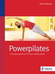 Powerpilates - 3 Übungsprogramme für einen straffen Körper