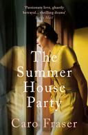 Caro Fraser: The Summer House Party