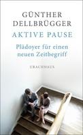 Günther Dellbrügger: Aktive Pause ★★★